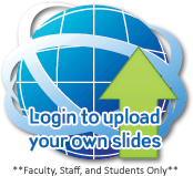 Login to upload your own slides! **Faculty and Staff Only**